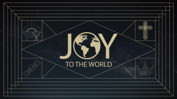 Joy to The World: Let Earth Receive Her King (Isaiah 9:2-7) Image