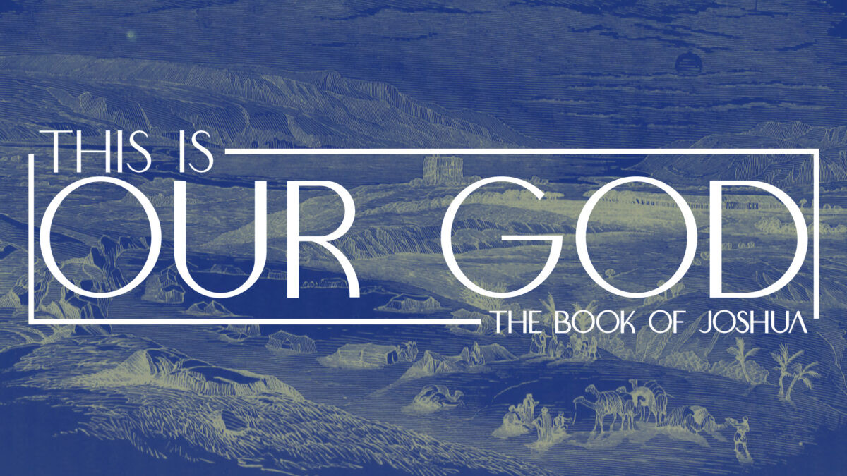 This is Our God: The Book of Joshua